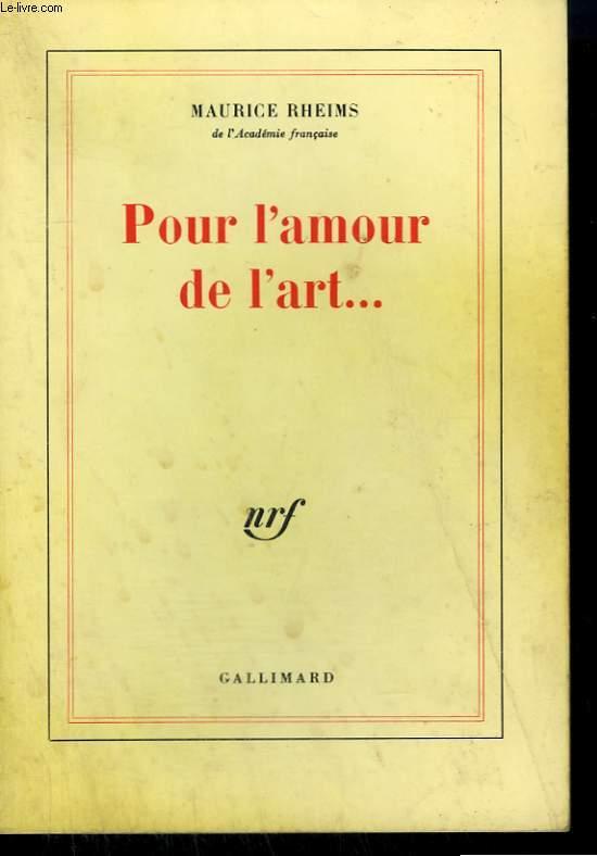 POUR L'AMOUR DE L'ART ... .