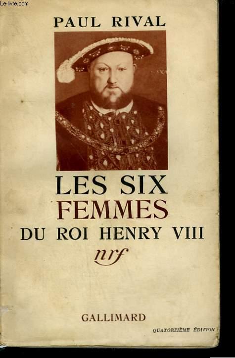 LES SIX FEMMES DU ROI HENRY VIII.