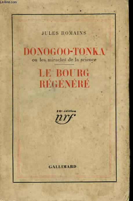 DONOGOO-TONKA OU LES MIRACLES DE LA SCIENCE SUIVI DE LE BOURG REGENERE.
