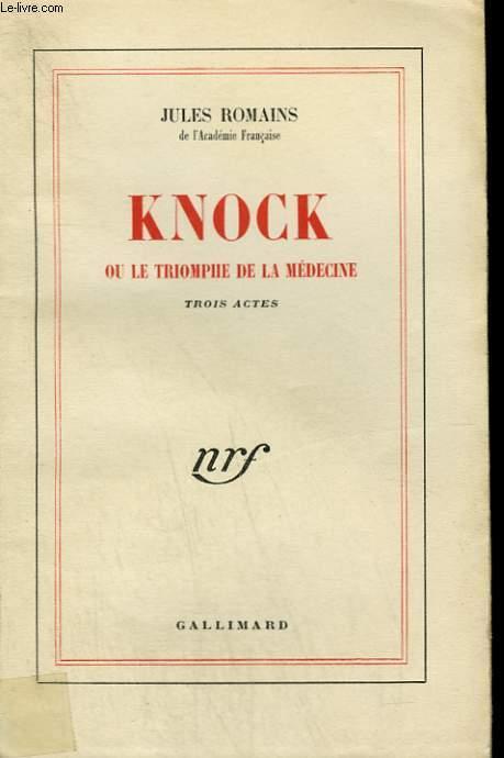 KNOCK OU LE TRIOMPHE DE LA MEDECINE. TROIS ACTES.
