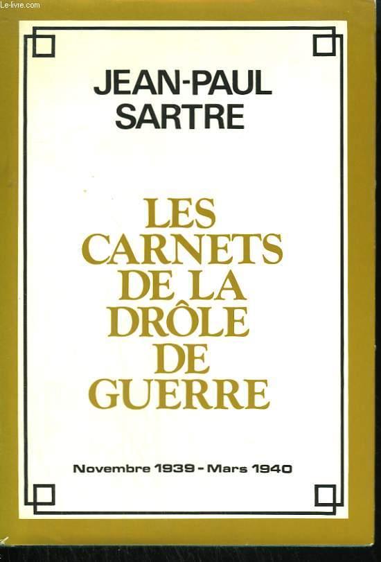 LES CARNETS DE LA DROLE DE GUERRE. NOVEMBRE 1939 - MARS 1940.