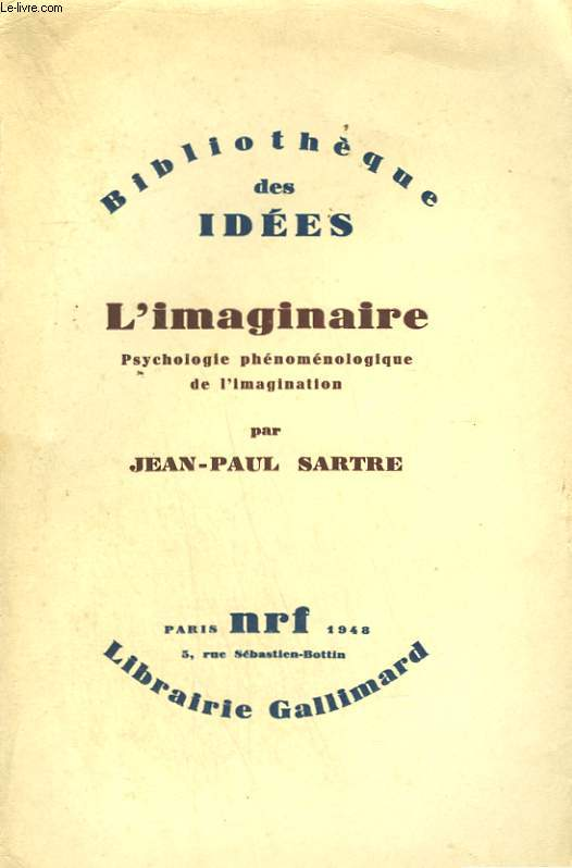 L'IMAGINAIRE. PSYCHOLOGIE PHENOMENOLOGIQUE DE L'IMAGINATION.