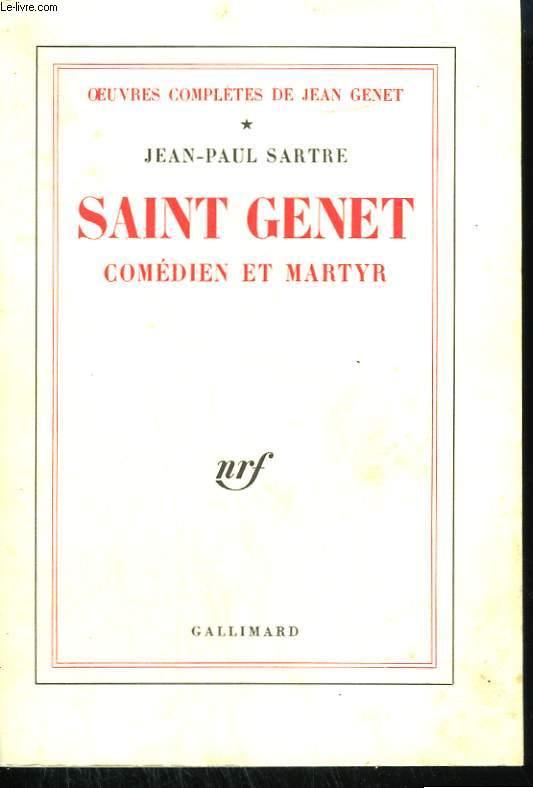 OEUVRES COMPLETES DE JEAN GENET. TOME 1 : SAINT GENET COMEDIEN ET MARTYR.