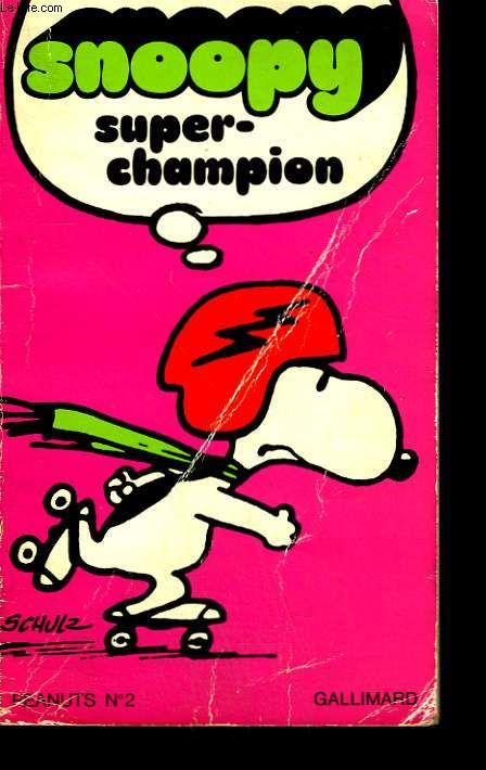 SNOOPY SUPER-CHAMPION.  COLLECTION PEANUTS N° 2.