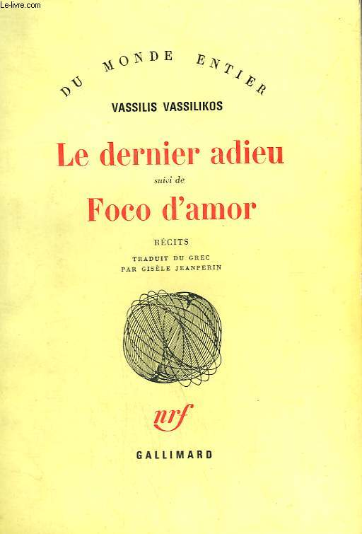 LE DERNIER ADIEU SUIVI DE FOCO D'AMOR.
