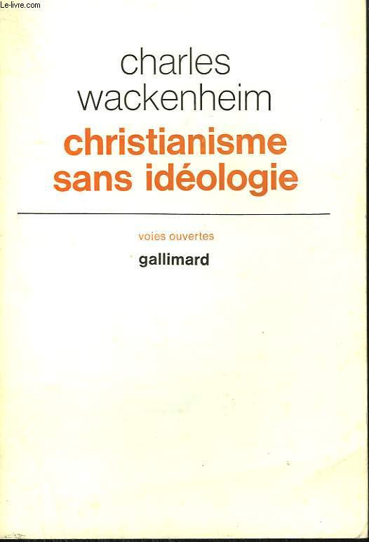CHRISTIANISME SANS IDEOLOGIE.