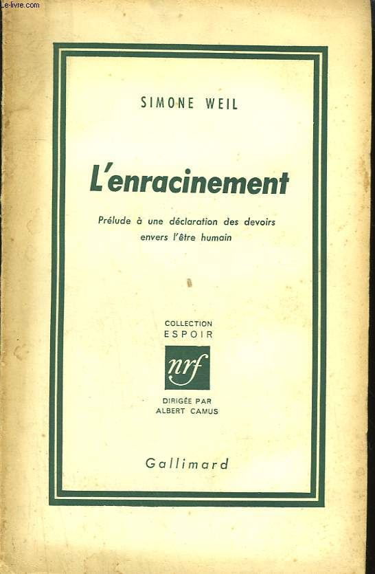 L'ENRACINEMENT. PRELUDE A UNE DECLARATION DES DEVOIRS ENVERS L'ETRE HUMAIN.