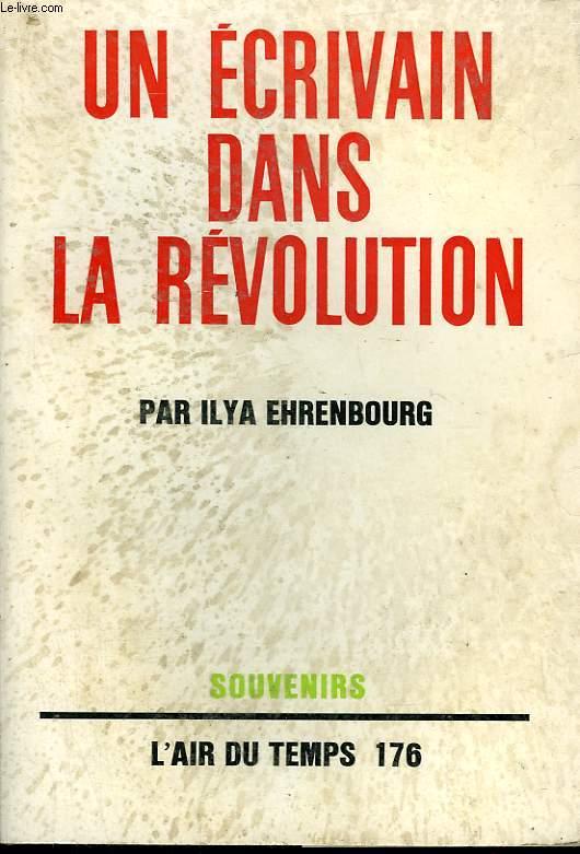 UN ECRIVAIN DANS LA REVOLUTION. COLLECTION : L'AIR DU TEMPS N° 176.