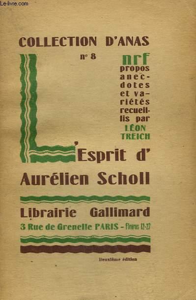 L'ESPRIT D'AURELIEN SCHOLL. COLLECTION D'ANAS N° 8