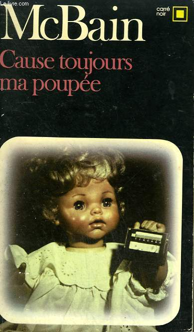 CAUSE TOUJOURS MA POUPEE. COLLECTION : CARRE NOIR N° 312
