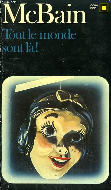 TOUT LE MONDE SONT LA ! COLLECTION : CARRE NOIR N° 421