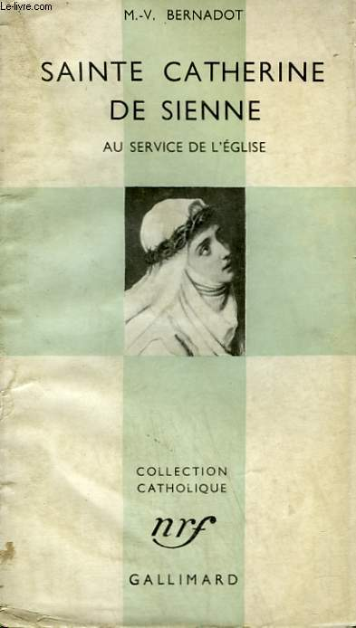 SAINTE CATHERINE DE SIENNE. AU SERVICE DE L'EGLISE. COLLECTION CATHOLIQUE.