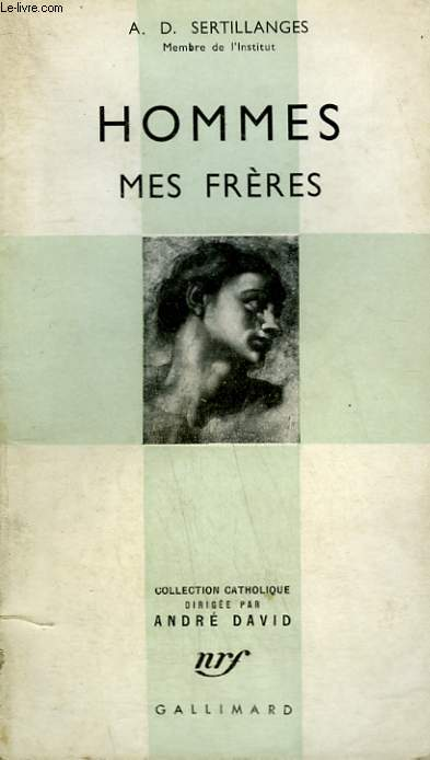 HOMMES MES FRERES. COLLECTION CATHOLIQUE.