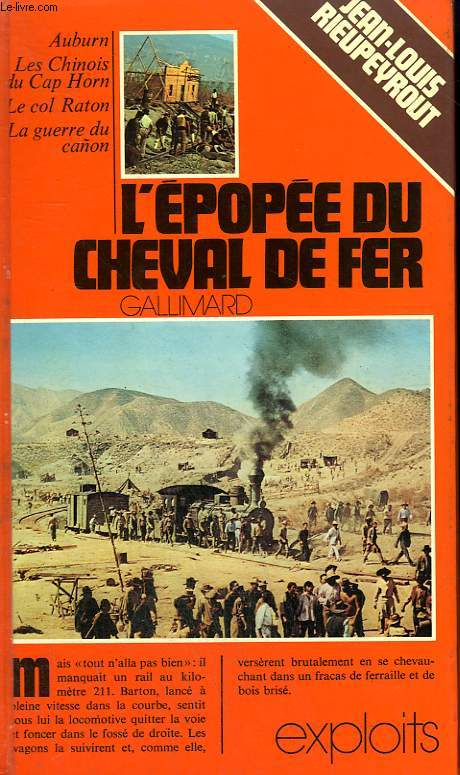 L'EPOPEE DU CHEVAL DE FER. COLLECTION : EXPLOITS.