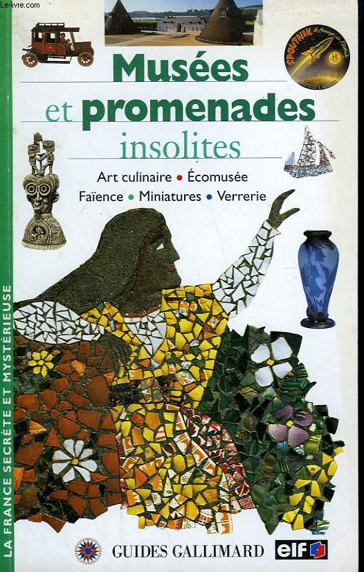 MUSEES ET PROMENADES INSOLITES. COLLECTION : GUIDES.