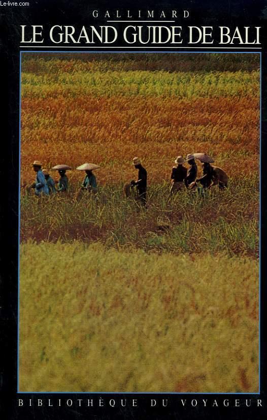 LE GRAND GUIDE DE BALI. COLLECTION : BIBLIOTHEQUE DU VOYAGEUR.