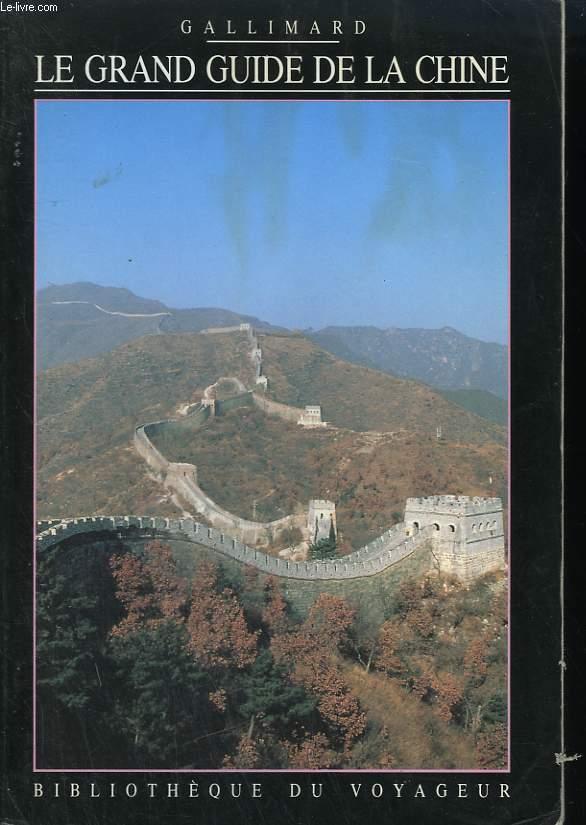 LE GRAND GUIDE DE LA CHINE. COLLECTION : BIBLIOTHEQUE DU VOYAGEUR.