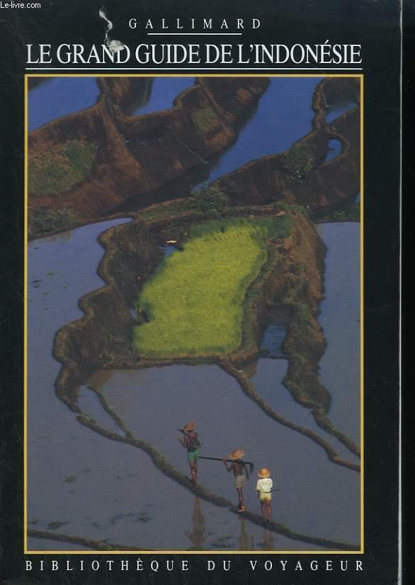 LE GRAND GUIDE DE L'INDONESIE. COLLECTION : BIBLIOTHEQUE DU VOYAGEUR.
