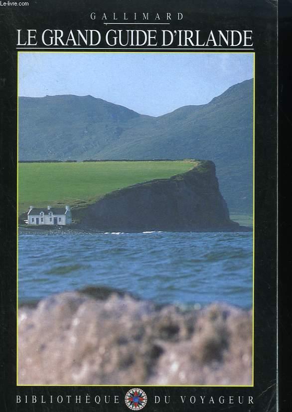 LE GRAND GUIDE D'IRLANDE. COLLECTION : BIBLIOTHEQUE DU VOYAGEUR.