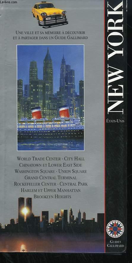ETATS-UNIS : NEW YORK. COLLECTION : GUIDES GALLIMARD.