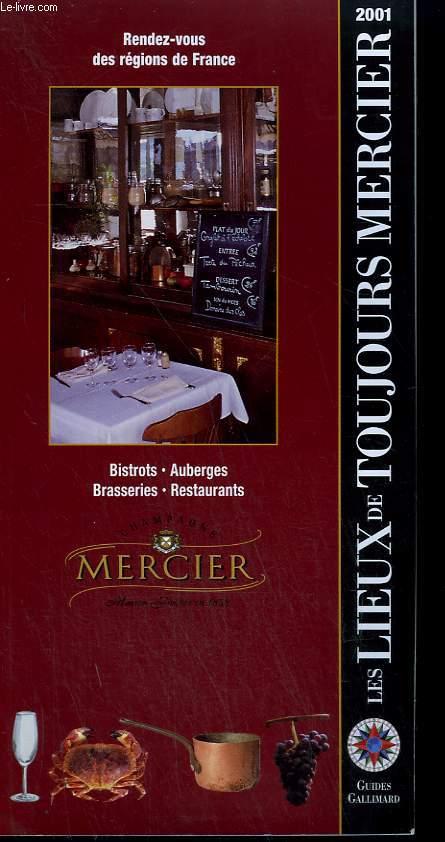LES LIEUX DE TOUJOURS MERCIER 2001. COLLECTION : GUIDES GALLIMARD.