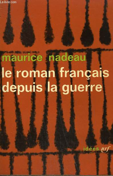 LE ROMAN FRANCAIS DEPUIS LA GUERRE. COLLECTION : IDEES N° 34