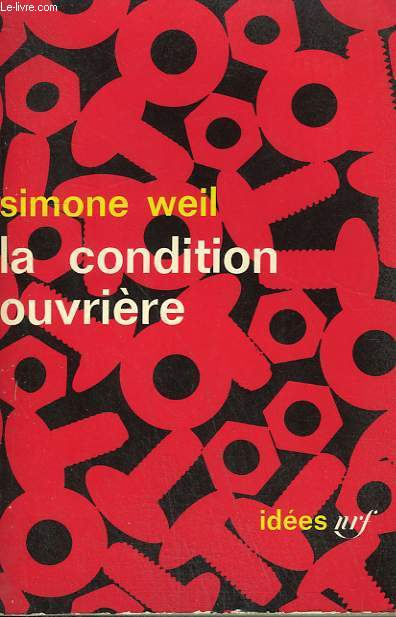 LA CONDITION OUVRIERE. COLLECTION : IDEES N° 52