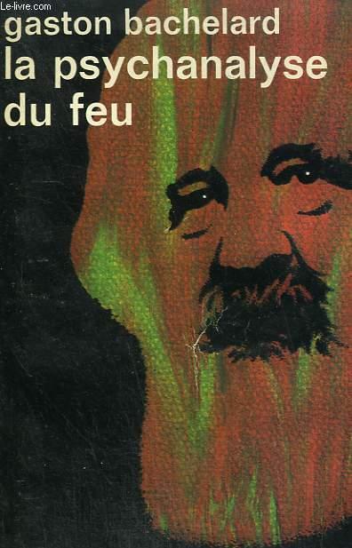 LA PSYCHANALYSE DU FEU. COLLECTION : IDEES N° 73