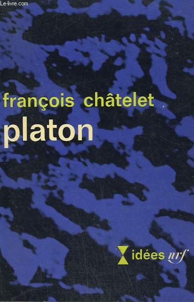 PLATON. COLLECTION : IDEES N° 85
