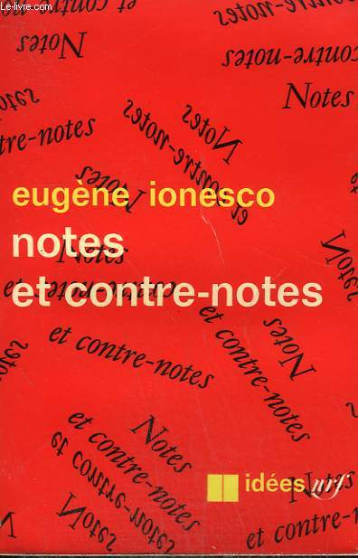 NOTES ET CONTRE-NOTES.  COLLECTION : IDEES N° 107