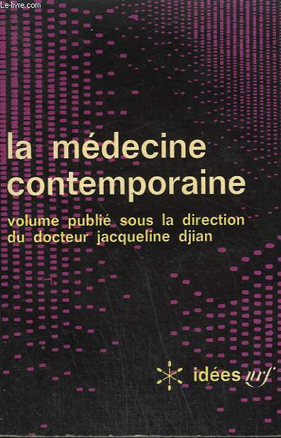 LA MEDECINE CONTEMPORAINE. COLLECTION : IDEES N° 135