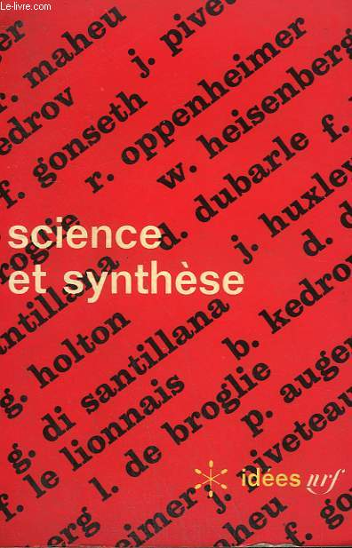 SCIENCE ET SYNTHESE. COLLECTION : IDEES N° 137