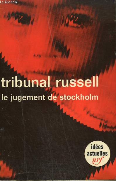 TRIBUNAL RUSSELL. LE JUGEMENT DE STOCKHOLM. COLLECTION : IDEES N° 147