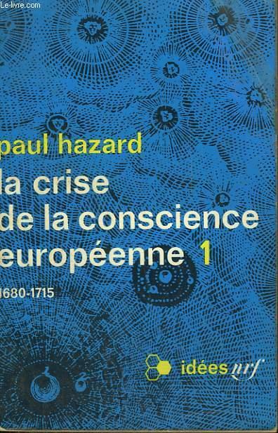 LA CRISE DE LA CONSCIENCE EUROPEENNE N° 1 : 1680 - 1715. COLLECTION : IDEES N° 173