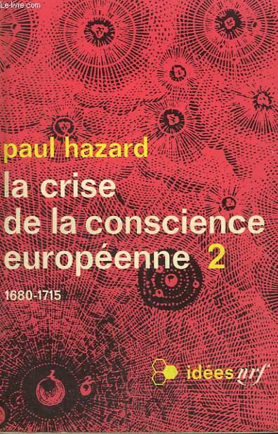 LA CRISE DE LA CONSCIENCE EUROPEENNE N° 2 : 1680 - 1715. COLLECTION : IDEES N° 174