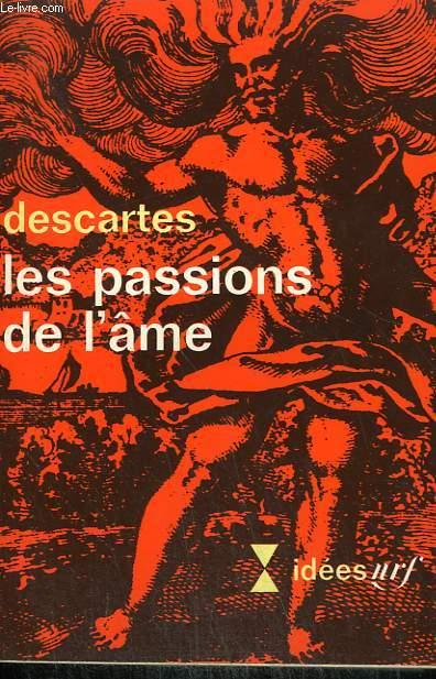 LES PASSIONS DE L'AME. COLLECTION : IDEES N° 203
