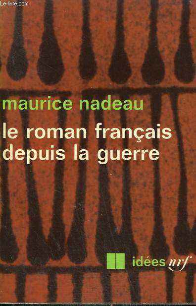 LE ROMAN FRANCAIS DEPUIS LA GUERRE. COLLECTION : IDEES N° 218