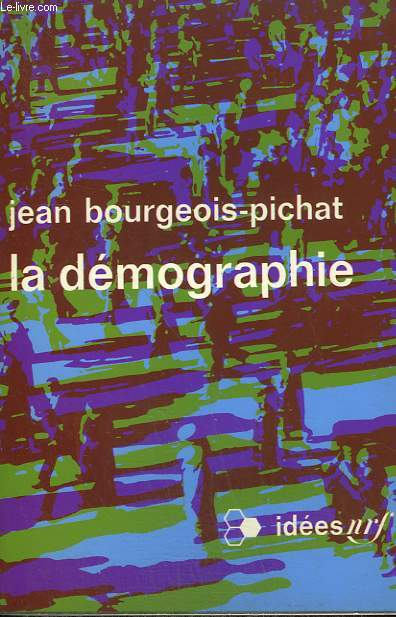 LA DEMOGRAPHIE. COLLECTION : IDEES N° 242