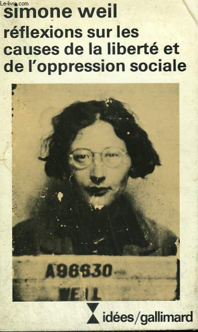 REFLEXIONS SUR LES CAUSES DE LA LIBERTE ET DE L'OPRESSION SOCIALE.  COLLECTION : IDEES N° 422