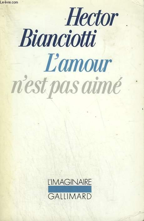 L'AMOUR N'EST PAS AIME. COLLECTION : L'IMAGINAIRE N° 166