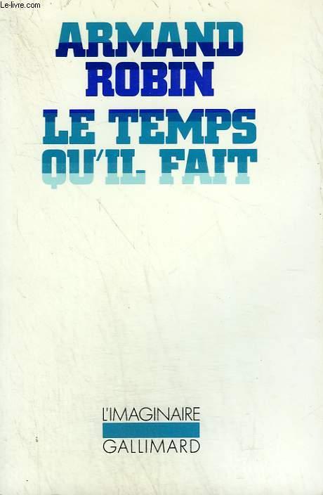 LE TEMPS QU'IL FAIT. COLLECTION : L'IMAGINAIRE N° 171