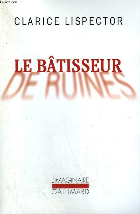 LE BATISSEUR DE RUINES. COLLECTION : L'IMAGINAIRE N° 424