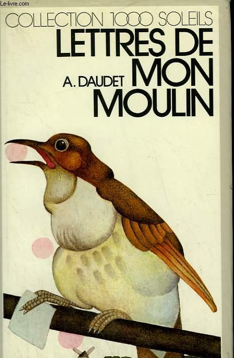 LETTRE DE MON MOULIN. COLLECTION : 1 000 SOLEILS.