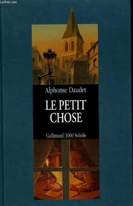 LE PETIT CHOSE. HISTOIRE D'UN ENFANT. COLLECTION : 1 000 SOLEILS.