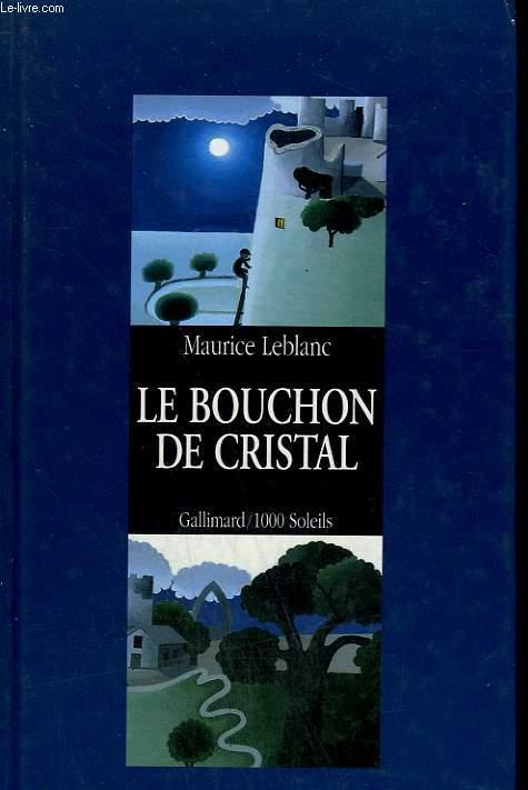 LE BOUCHON DE CRISTAL. COLLECTION : 1 000 SOLEILS.
