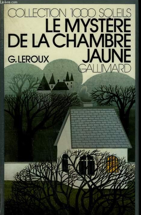 LE MYSTERE DE LA CHAMBRE JAUNE. COLLECTION : 1 000 SOLEILS.
