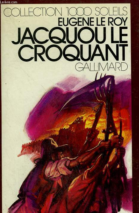 Jacquou le croquant.  collection : 1 000 soleils.