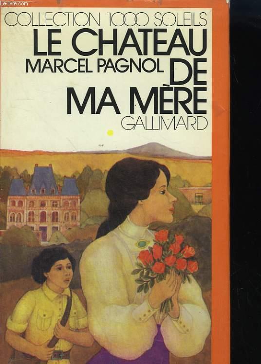 SOUVENIRS D'ENFANCE TOME 2 : LE CHATEAU DE MA MERE. COLLECTION : 1 000 SOLEILS.