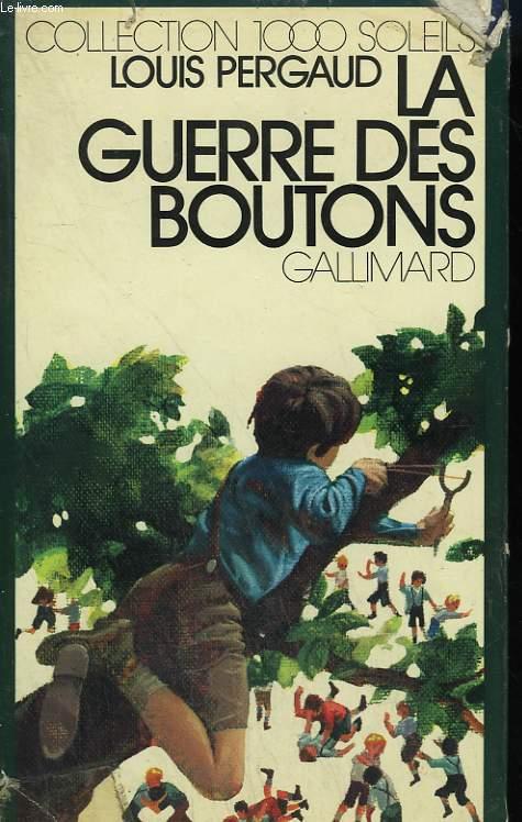 LA GUERRE DES BOUTONS. COLLECTION : 1 000 SOLEILS.