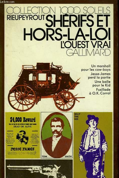 SHERIFS ET HORS-LA-LOI. L'OUEST VRAI. COLLECTION : 1 000 SOLEILS.